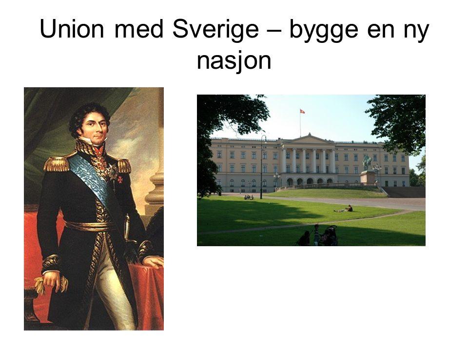 Union med Sverige – bygge en ny nasjon
