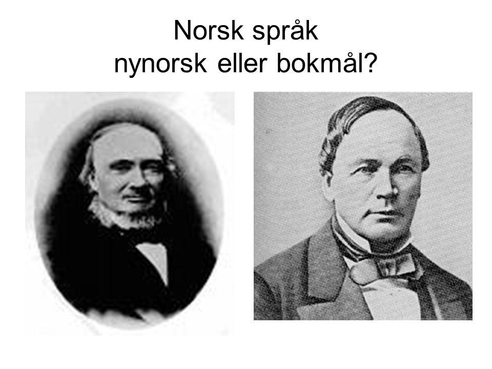 Norsk språk nynorsk eller bokmål?