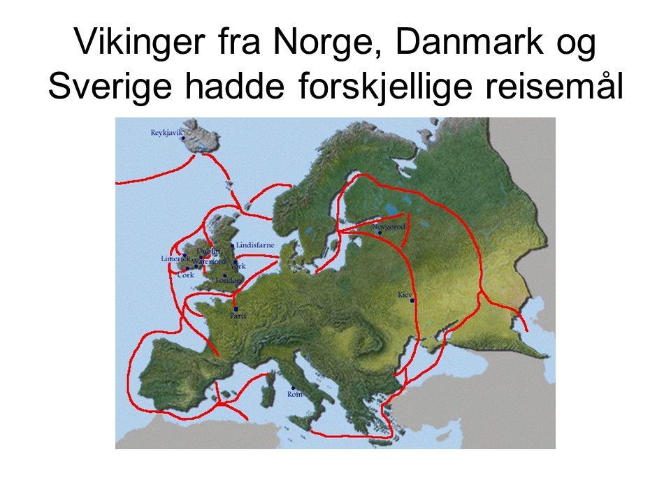 Vikinger fra Norge, Danmark og Sverige hadde forskjellige reisemål