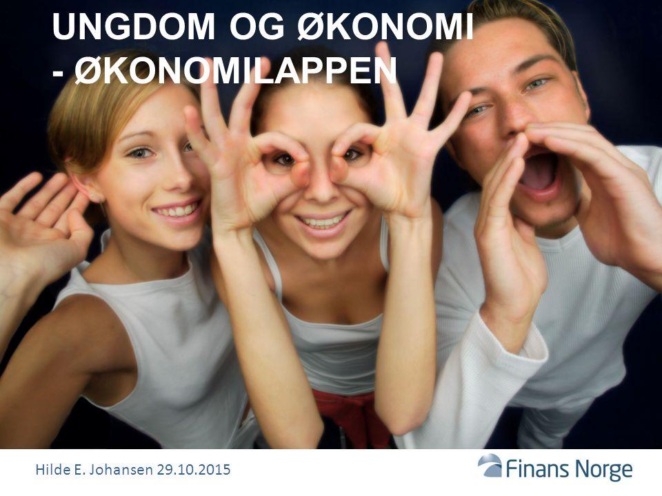 UNGDOM OG ØKONOMI - ØKONOMILAPPEN Hilde E. Johansen 29.10.2015