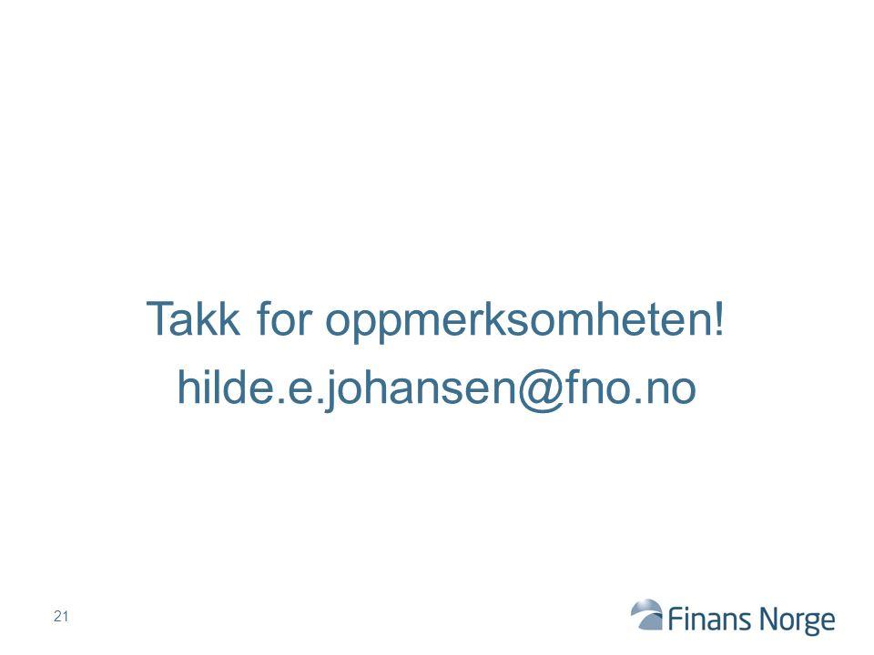 21 Takk for oppmerksomheten! hilde.e.johansen@fno.no