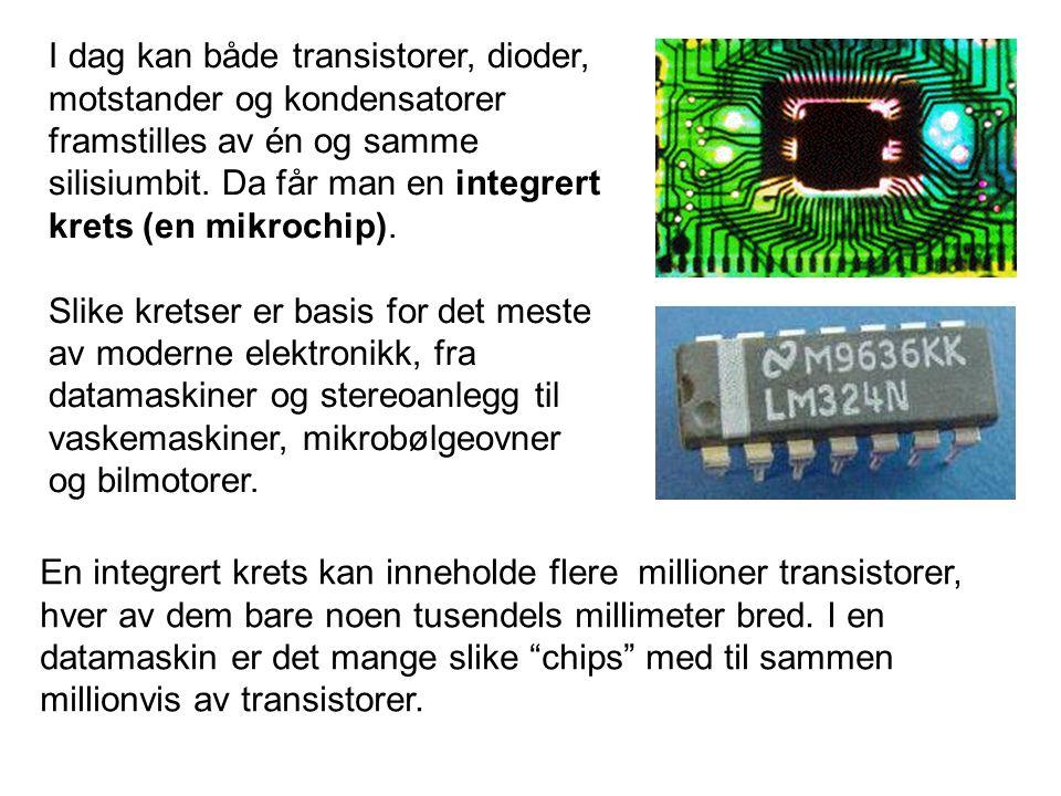 I dag kan både transistorer, dioder, motstander og kondensatorer framstilles av én og samme silisiumbit.