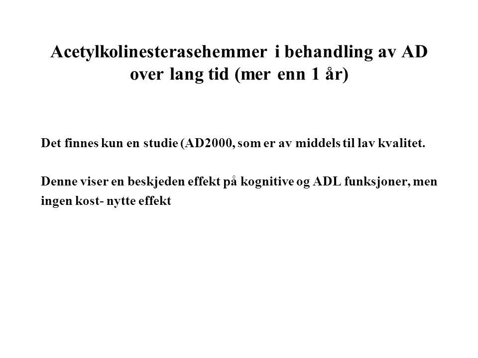 Acetylkolinesterasehemmer i behandling av AD over lang tid (mer enn 1 år) Det finnes kun en studie (AD2000, som er av middels til lav kvalitet.