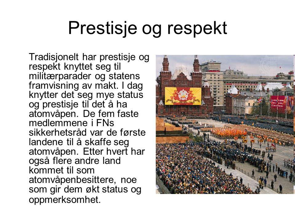 Prestisje og respekt Tradisjonelt har prestisje og respekt knyttet seg til militærparader og statens framvisning av makt.