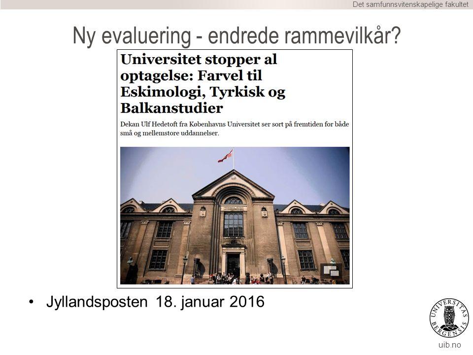 uib.no Ny evaluering - endrede rammevilkår. Jyllandsposten 18.
