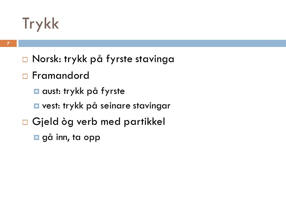 Tjukk l 8  Retrofleks flapp  Utvikla frå  norrøn l ola/oLa  norrøn r ð gar/gaL