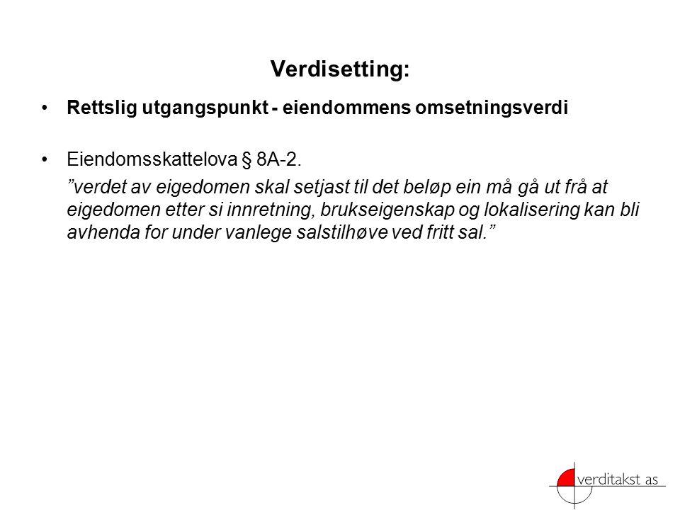 Verdisetting: Rettslig utgangspunkt - eiendommens omsetningsverdi Eiendomsskattelova § 8A-2.
