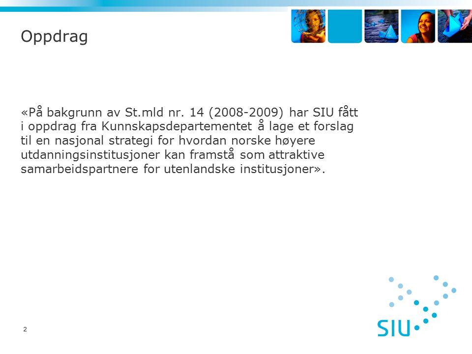 2 Oppdrag «På bakgrunn av St.mld nr. 14 (2008-2009) har SIU fått i oppdrag fra Kunnskapsdepartementet å lage et forslag til en nasjonal strategi for h