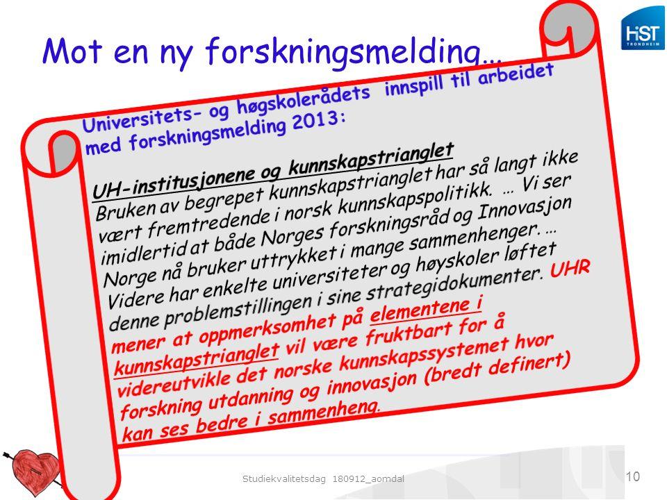Studiekvalitetsdag 180912_aomdal 10 Mot en ny forskningsmelding…