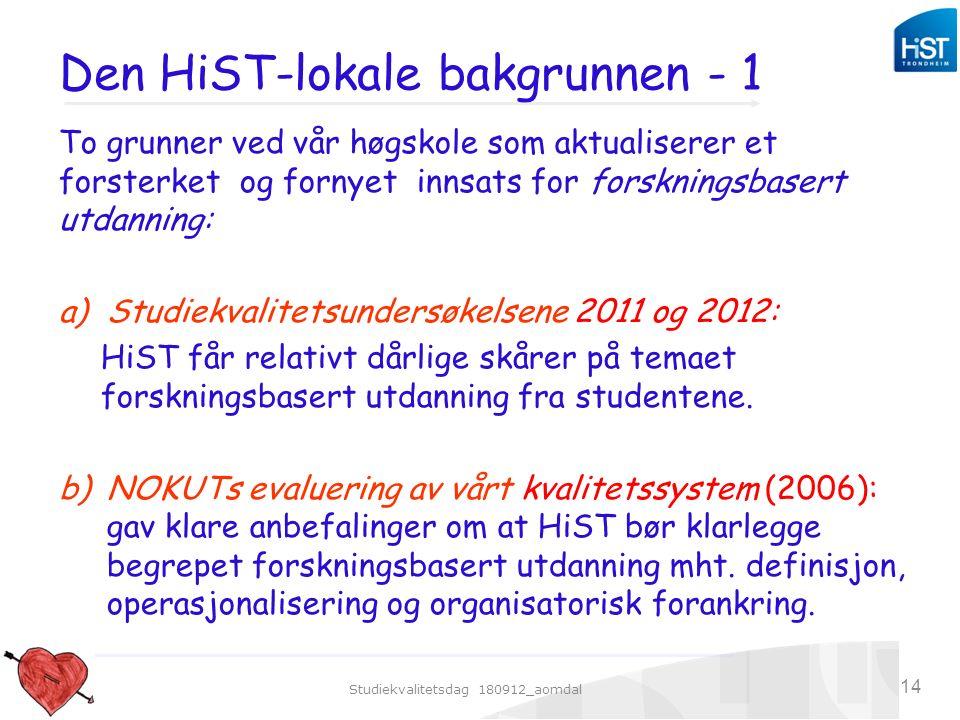 Studiekvalitetsdag 180912_aomdal 14 Den HiST-lokale bakgrunnen - 1 To grunner ved vår høgskole som aktualiserer et forsterket og fornyet innsats for f