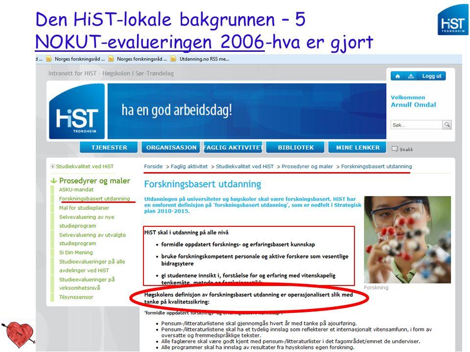 Studiekvalitetsdag 180912_aomdal 18 Den HiST-lokale bakgrunnen – 5 NOKUT-evalueringen 2006-hva er gjort
