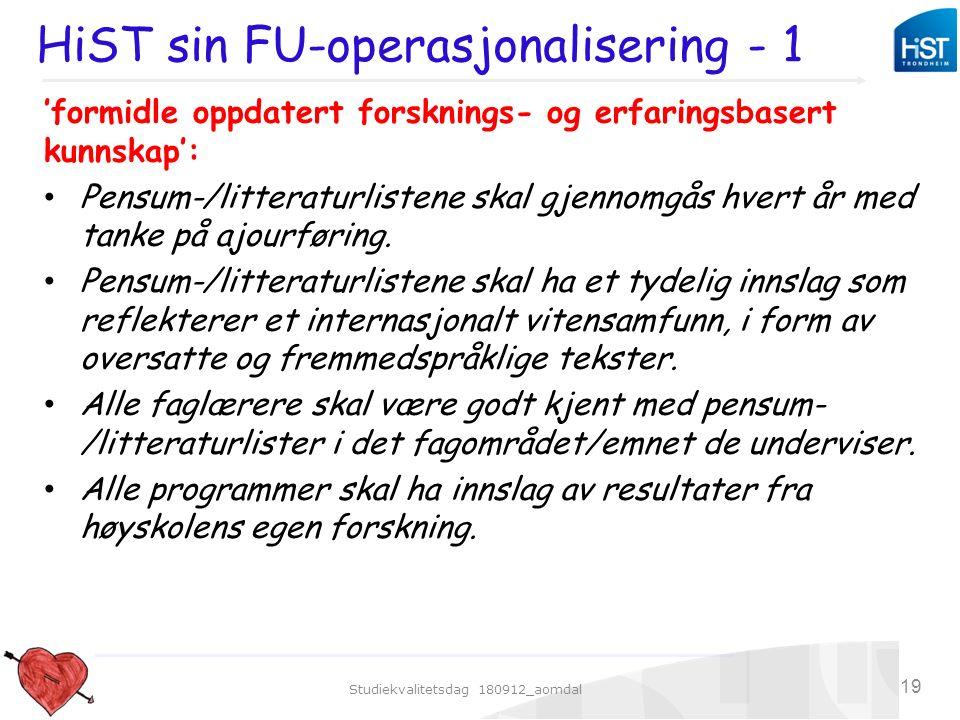 Studiekvalitetsdag 180912_aomdal 19 HiST sin FU-operasjonalisering - 1 'formidle oppdatert forsknings- og erfaringsbasert kunnskap': Pensum-/litteratu