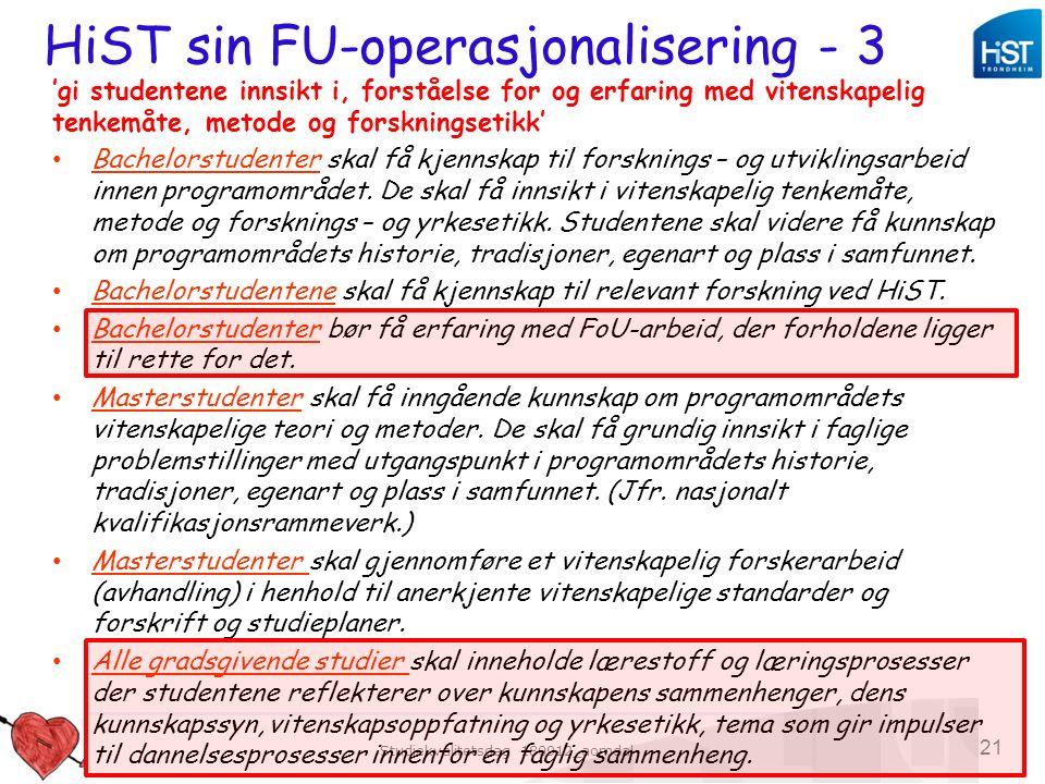 Studiekvalitetsdag 180912_aomdal 21 HiST sin FU-operasjonalisering - 3 'gi studentene innsikt i, forståelse for og erfaring med vitenskapelig tenkemåt