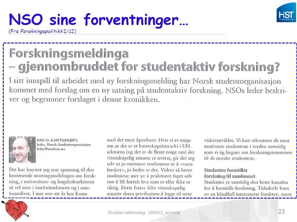 Studiekvalitetsdag 180912_aomdal 23 NSO sine forventninger… (Fra Forskningspolitikk 2/12)