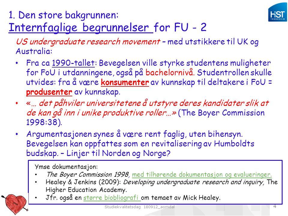 Studiekvalitetsdag 180912_aomdal 4 US undergraduate research movement – med utstikkere til UK og Australia: Fra ca 1990-tallet: Bevegelsen ville styrke studentens muligheter for FoU i utdanningene, også på bachelornivå.