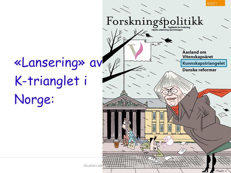 Studiekvalitetsdag 180912_aomdal 9 «Lansering» av K-trianglet i Norge:
