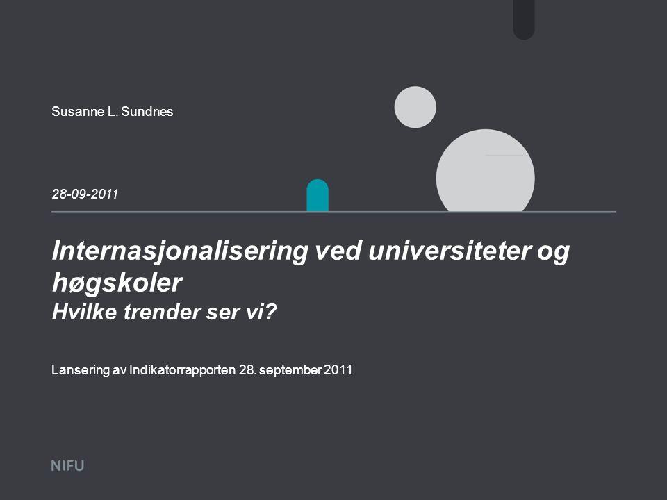Internasjonalisering ved universiteter og høgskoler Hvilke trender ser vi.