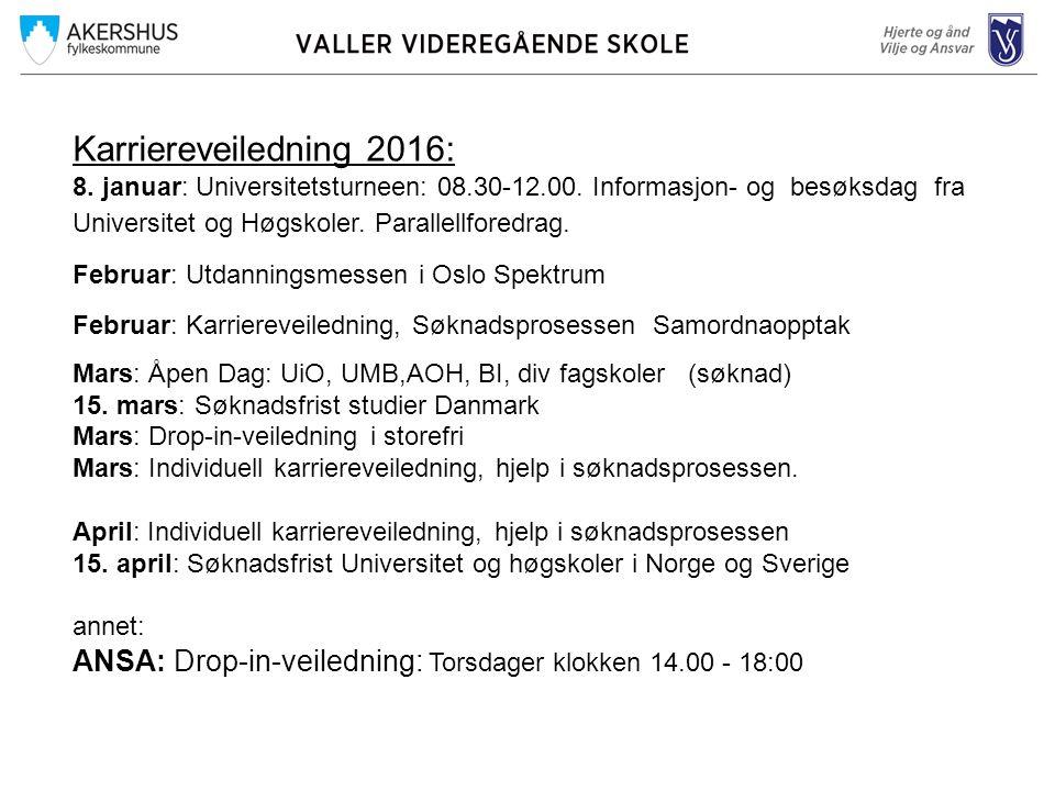 Karriereveiledning 2016: 8. januar: Universitetsturneen: 08.30-12.00.