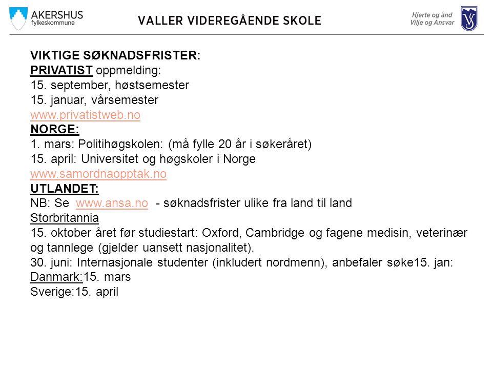 VIKTIGE SØKNADSFRISTER: PRIVATIST oppmelding: 15. september, høstsemester 15.