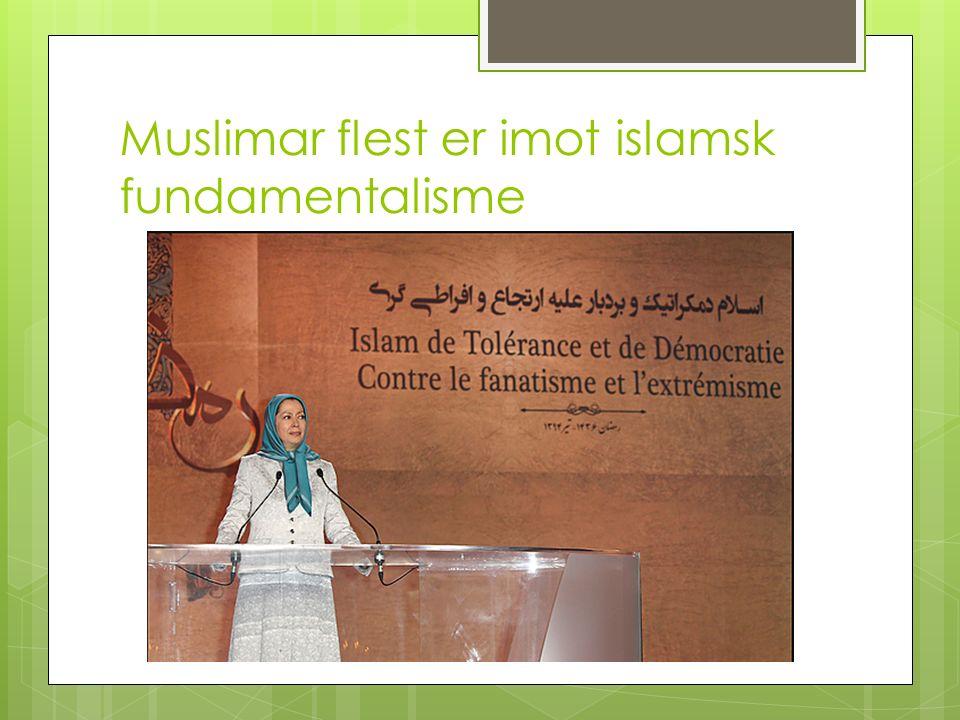 Muslimar flest er imot islamsk fundamentalisme