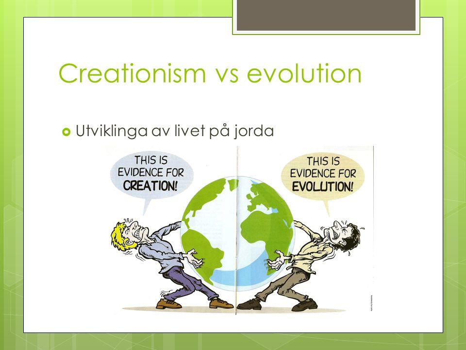 Creationism vs evolution  Utviklinga av livet på jorda