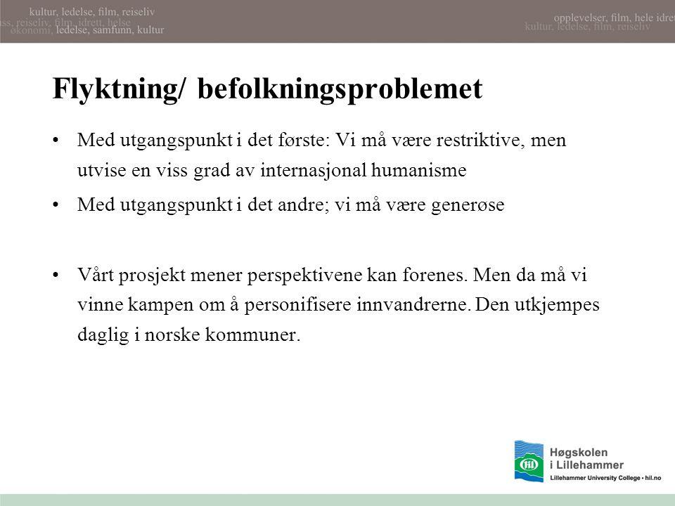 Flyktning/ befolkningsproblemet Med utgangspunkt i det første: Vi må være restriktive, men utvise en viss grad av internasjonal humanisme Med utgangspunkt i det andre; vi må være generøse Vårt prosjekt mener perspektivene kan forenes.
