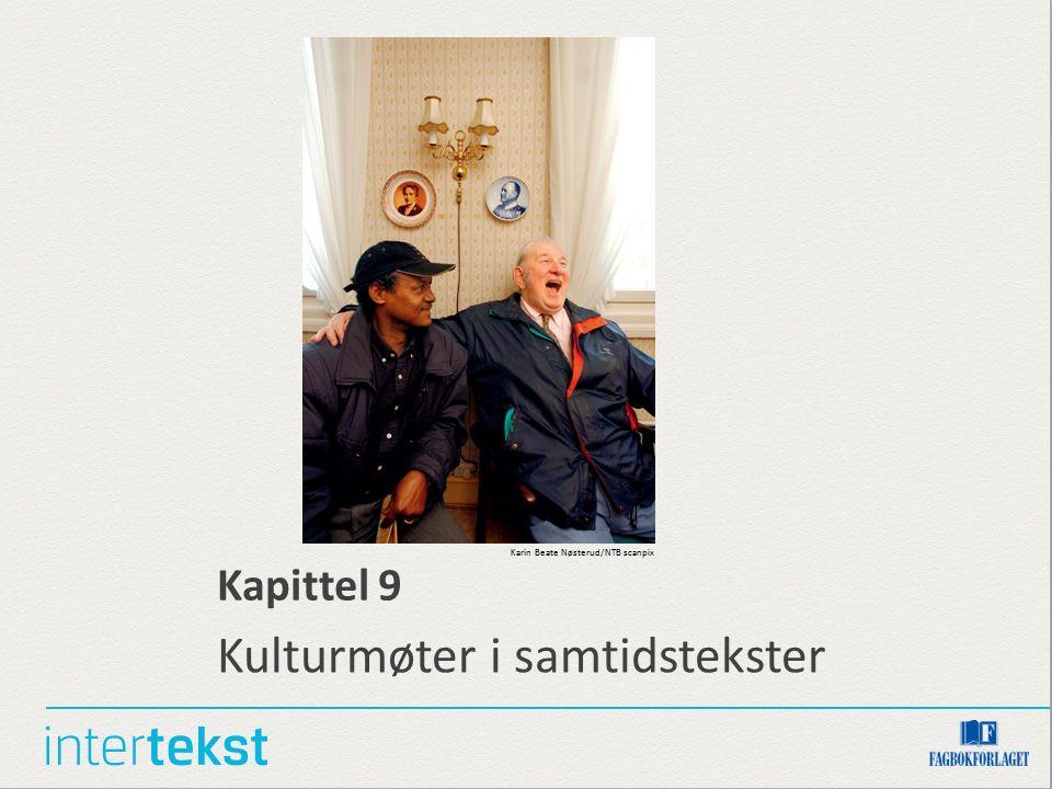 Kapittel 9 Kulturmøter i samtidstekster Karin Beate Nøsterud/NTB scanpix