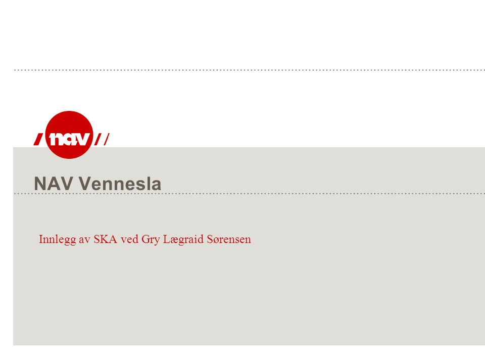 NAV Vennesla Innlegg av SKA ved Gry Lægraid Sørensen