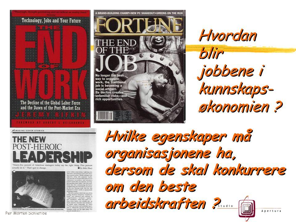Per Morten Schiefloe Hvordan blir jobbene i kunnskaps- økonomien .