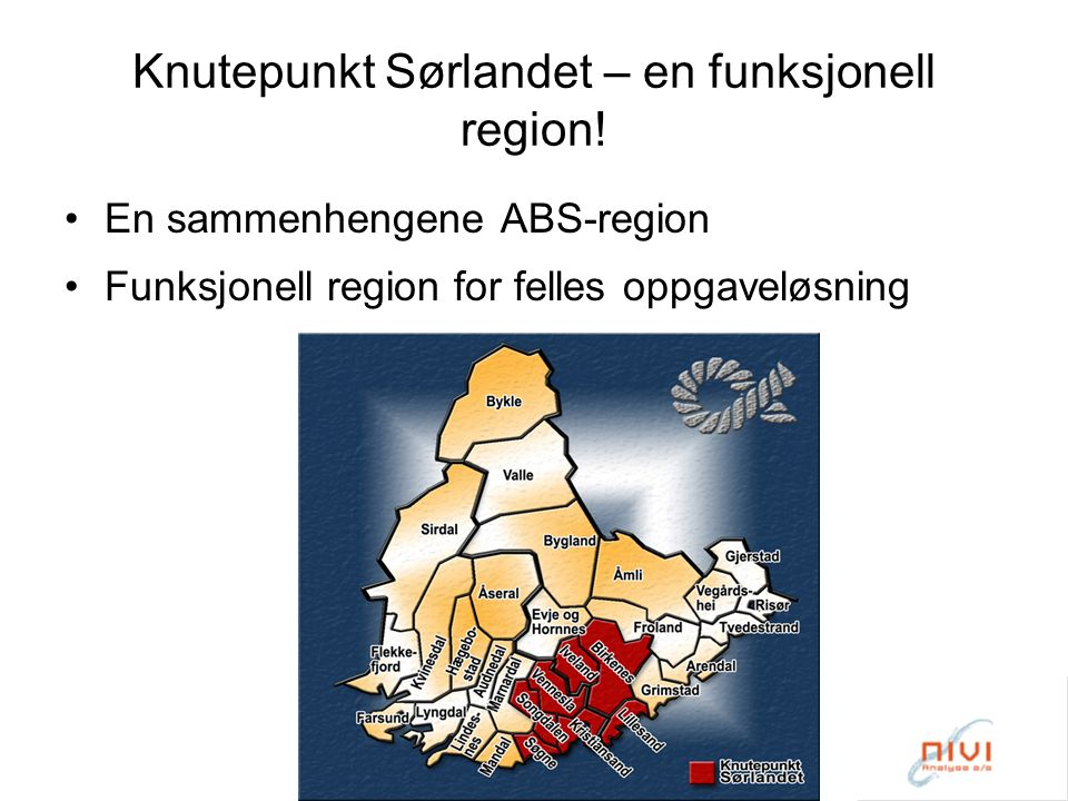 Knutepunkt Sørlandet – organiseringen 7 kommuner i to fylker – en storby Regionråd med representantskapet og arbeidsutvalg Dere har utviklet et politisk og administrativt apparat med kommuneoverskridende perspektiv.