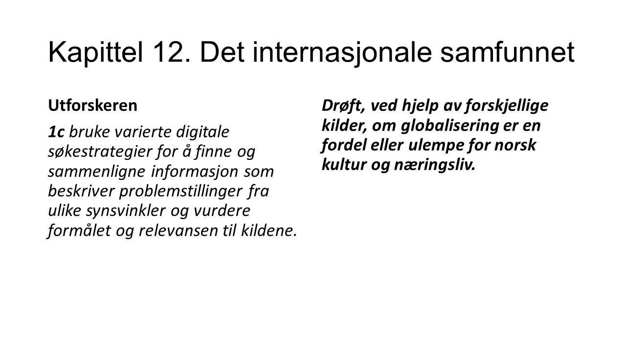 Kapittel 12. Det internasjonale samfunnet Utforskeren 1c bruke varierte digitale søkestrategier for å finne og sammenligne informasjon som beskriver p