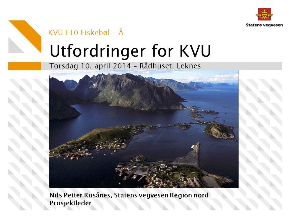 Områdeavgrensing konseptvalgutredning Utfordringer for KVU E10 Fiskebøl-Å 10.April 2014 E10 fra Fiskebøl til Å.