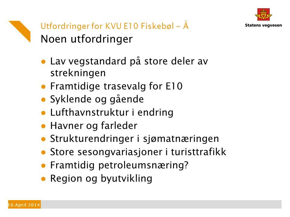Milepæler ● «Utfordringer for KVU» -Møte i dag 10.4.14 -Utsendelse av SVV sitt forslag for kommentarer, ca.