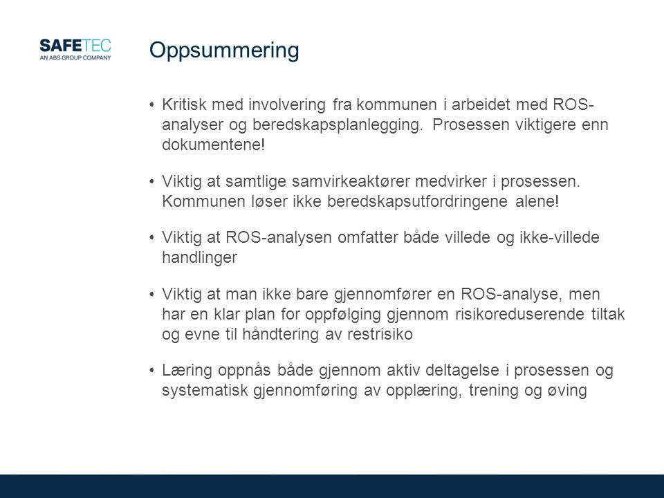 Oppsummering Kritisk med involvering fra kommunen i arbeidet med ROS- analyser og beredskapsplanlegging.