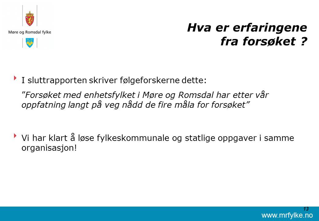 www.mrfylke.no 13 Hva er erfaringene fra forsøket .