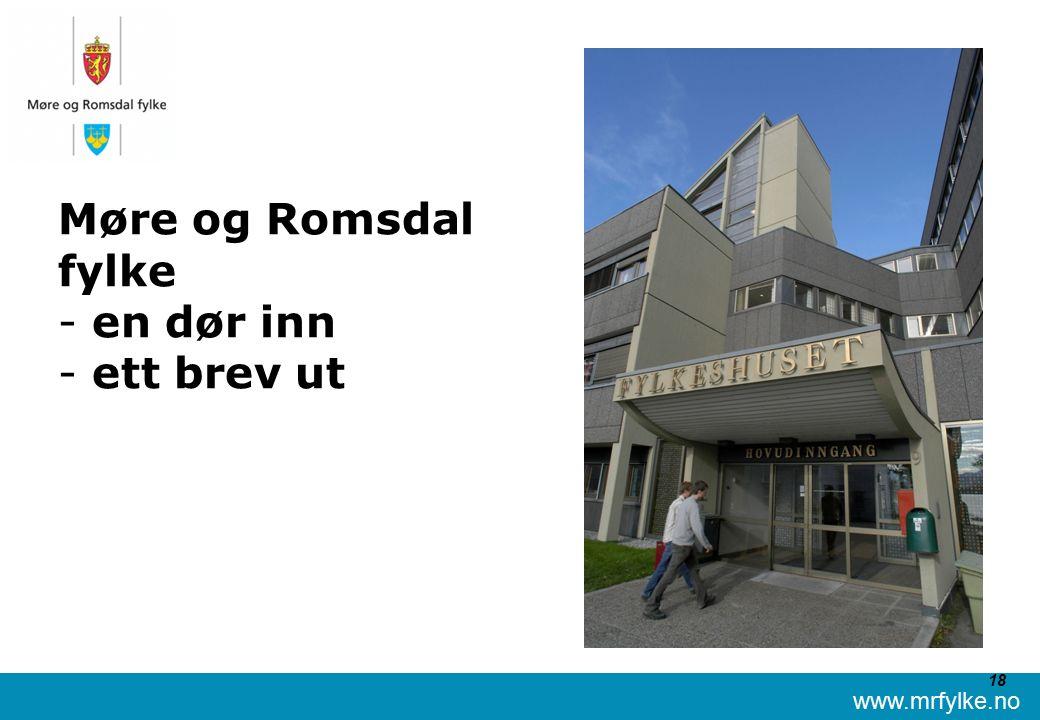 www.mrfylke.no 18 Møre og Romsdal fylke - en dør inn - ett brev ut