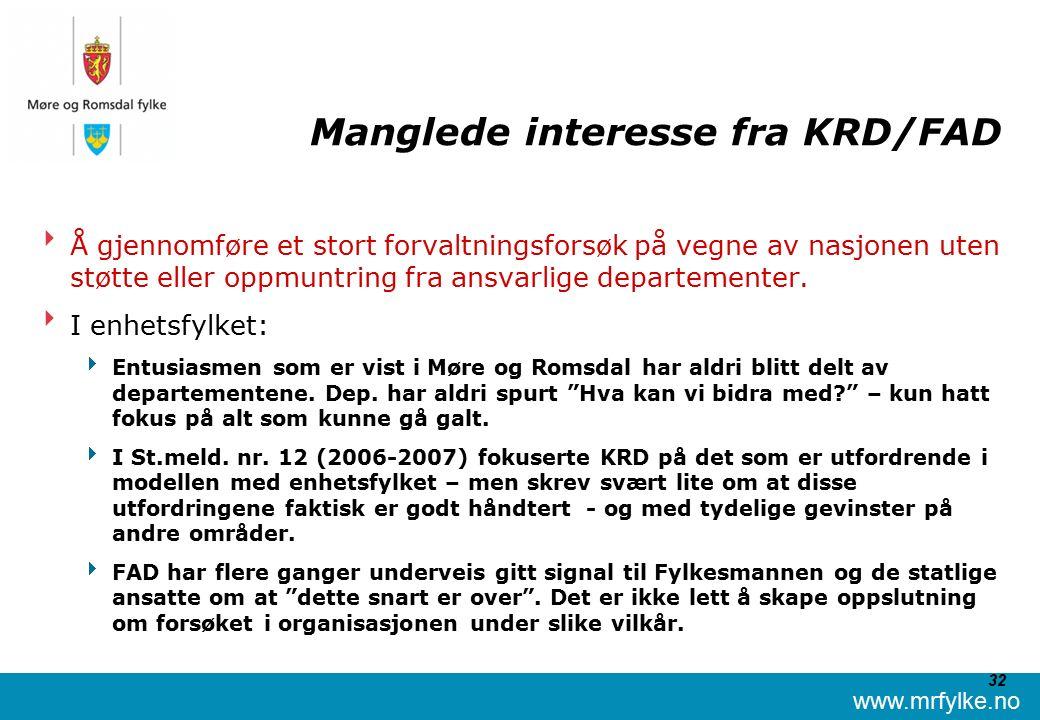 www.mrfylke.no 32 Manglede interesse fra KRD/FAD  Å gjennomføre et stort forvaltningsforsøk på vegne av nasjonen uten støtte eller oppmuntring fra ansvarlige departementer.