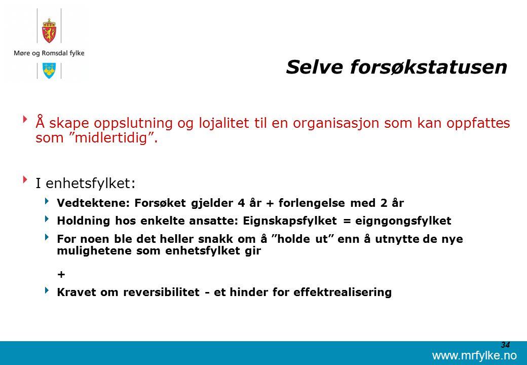 www.mrfylke.no 34 Selve forsøkstatusen  Å skape oppslutning og lojalitet til en organisasjon som kan oppfattes som midlertidig .
