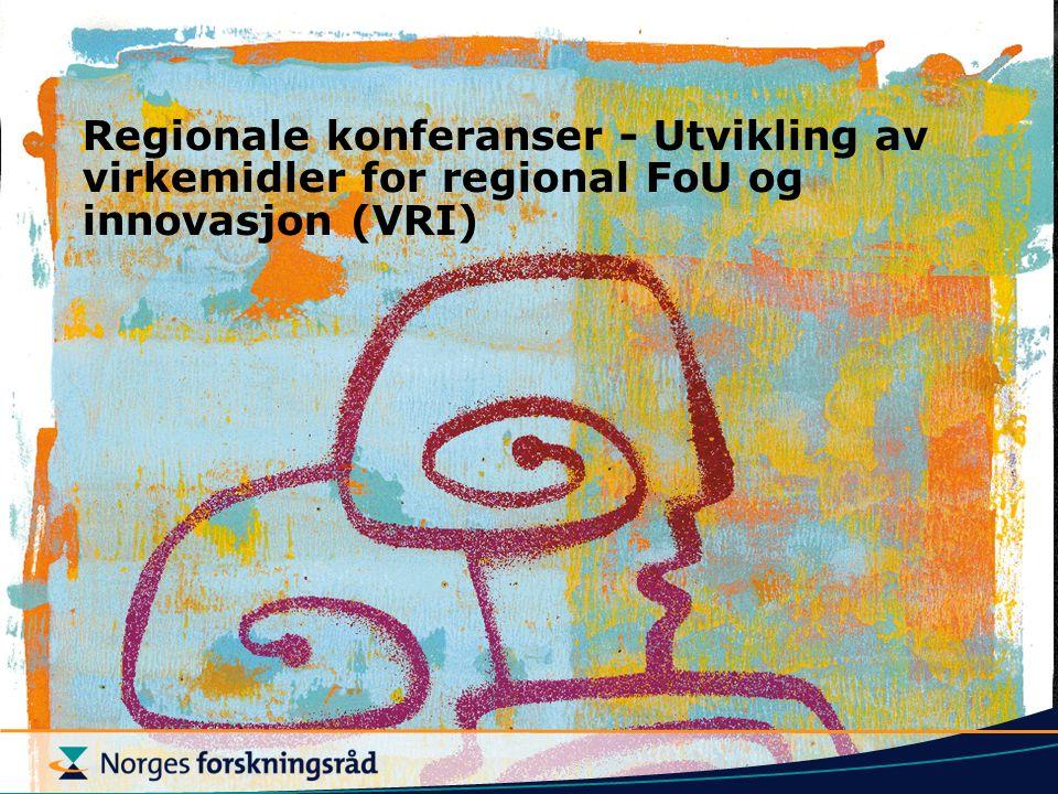 Regionale konferanser - Utvikling av virkemidler for regional FoU og innovasjon (VRI)