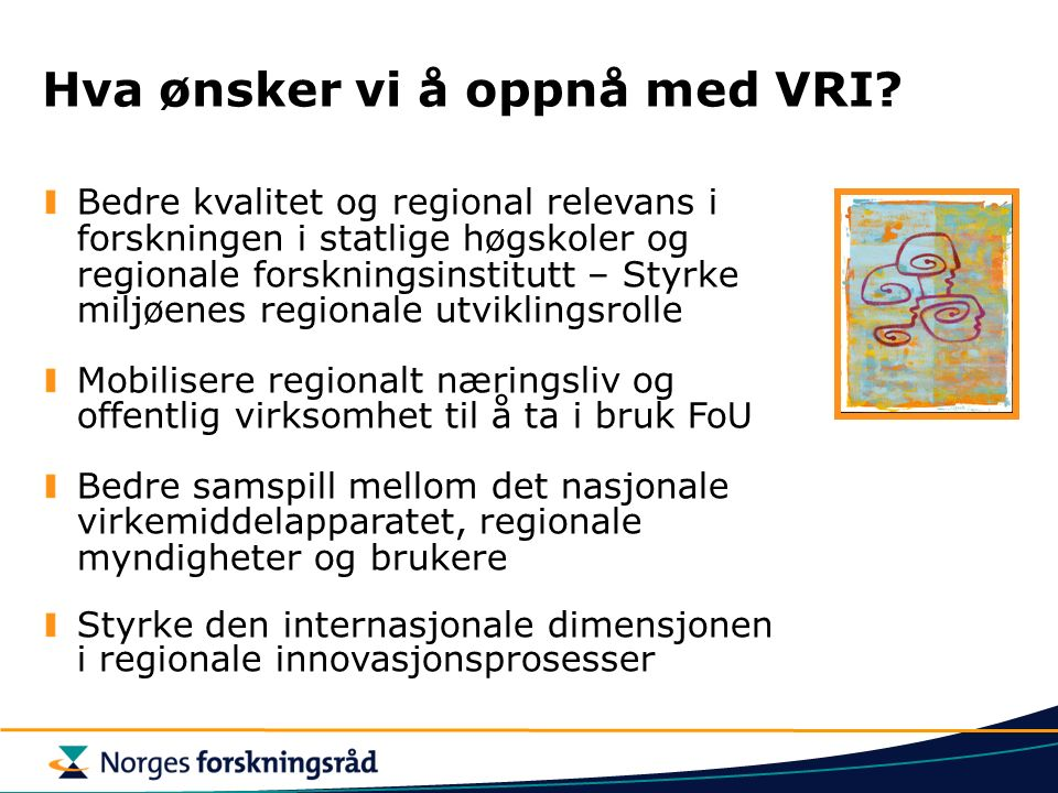Hva ønsker vi å oppnå med VRI.