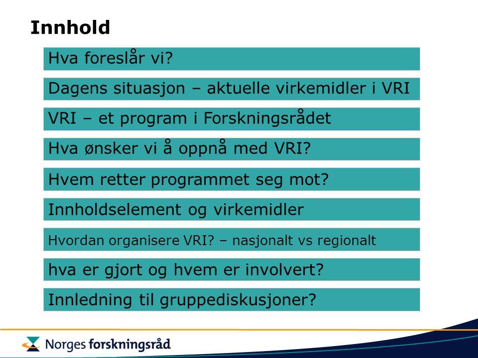 VRI – et program i Forskningsrådet Hva ønsker vi å oppnå med VRI.