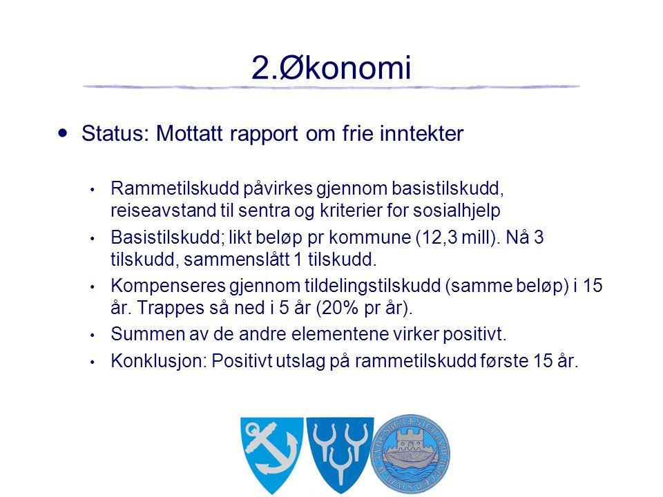 2.Økonomi Status: Mottatt rapport om frie inntekter Rammetilskudd påvirkes gjennom basistilskudd, reiseavstand til sentra og kriterier for sosialhjelp Basistilskudd; likt beløp pr kommune (12,3 mill).