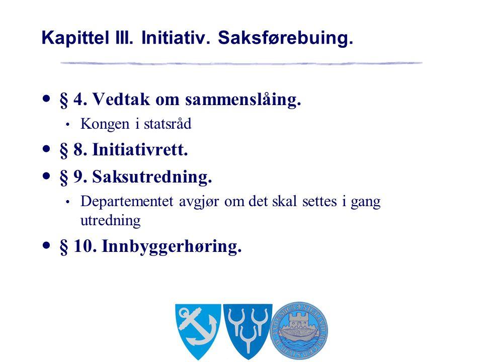 Kapittel III. Initiativ. Saksførebuing. § 4. Vedtak om sammenslåing.