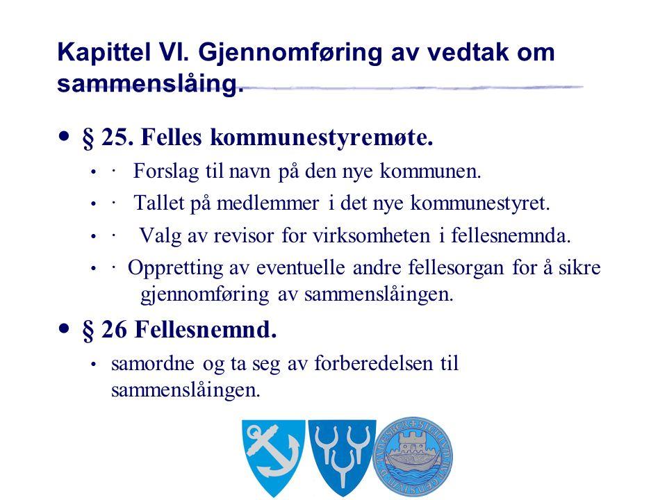 Kapittel VI. Gjennomføring av vedtak om sammenslåing.