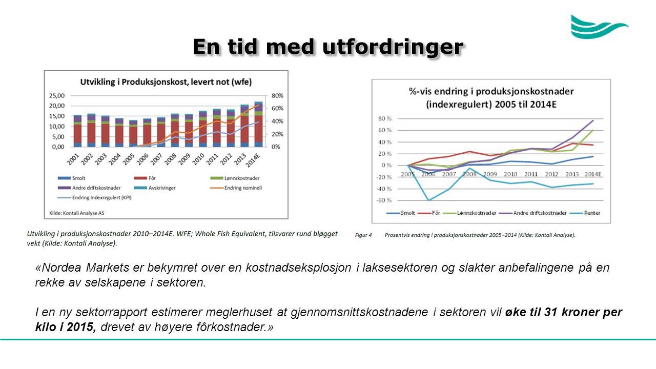 En tid med utfordringer «Nordea Markets er bekymret over en kostnadseksplosjon i laksesektoren og slakter anbefalingene på en rekke av selskapene i sektoren.