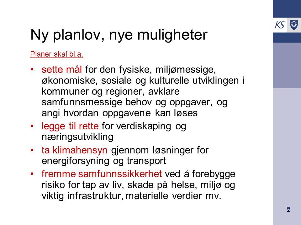 KS Ny planlov, nye muligheter Planer skal bl.a.
