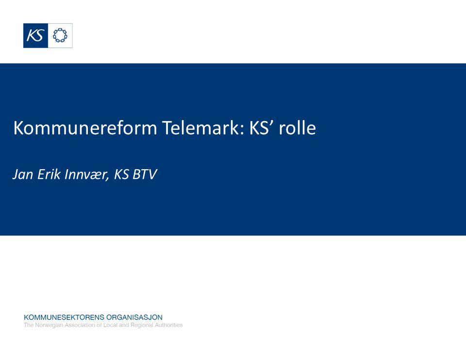 Kommunereform Telemark: KS' rolle Jan Erik Innvær, KS BTV