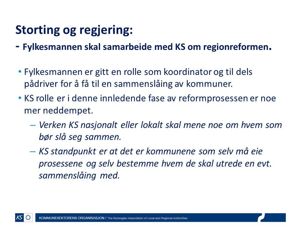 Storting og regjering: - Fylkesmannen skal samarbeide med KS om regionreformen.