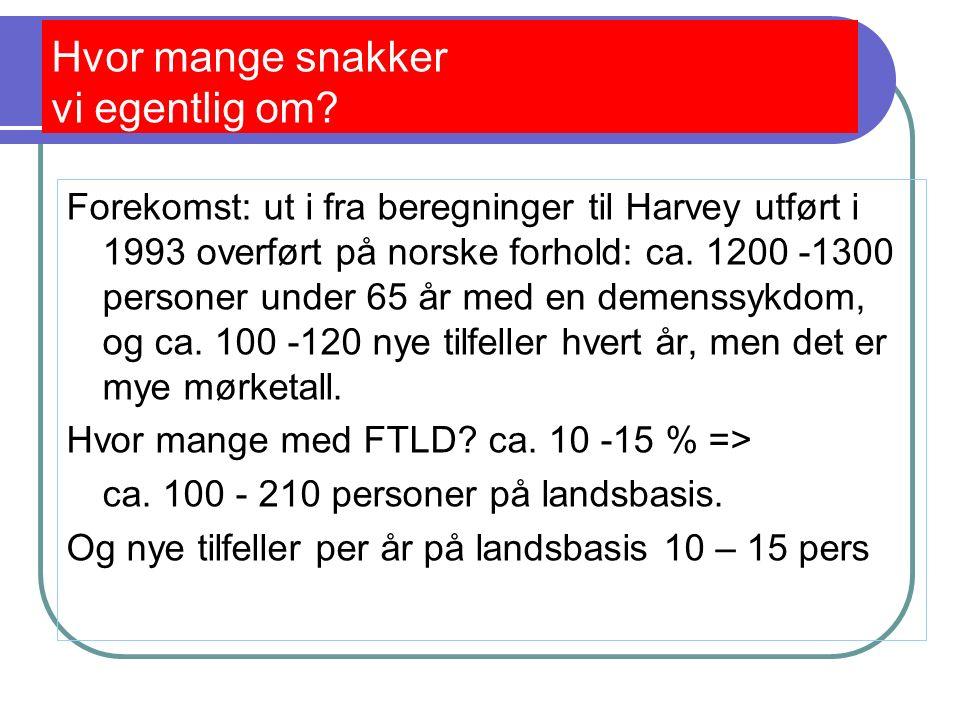 Hvor mange snakker vi egentlig om? Forekomst: ut i fra beregninger til Harvey utført i 1993 overført på norske forhold: ca. 1200 -1300 personer under