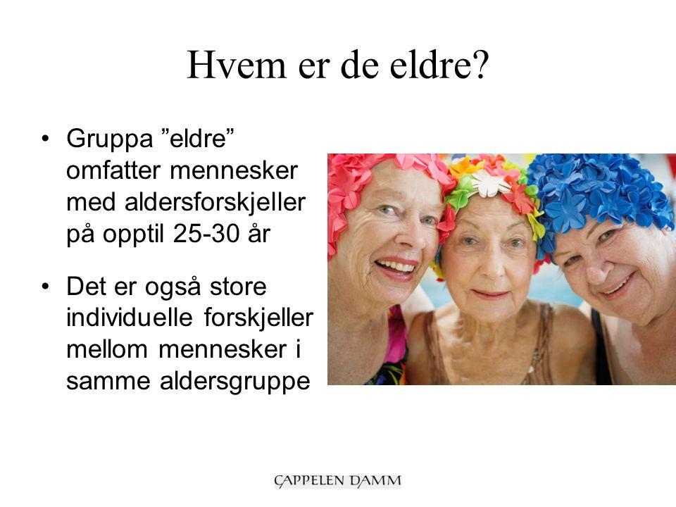 Gruppa eldre omfatter mennesker med aldersforskjeller på opptil 25-30 år Det er også store individuelle forskjeller mellom mennesker i samme aldersgruppe